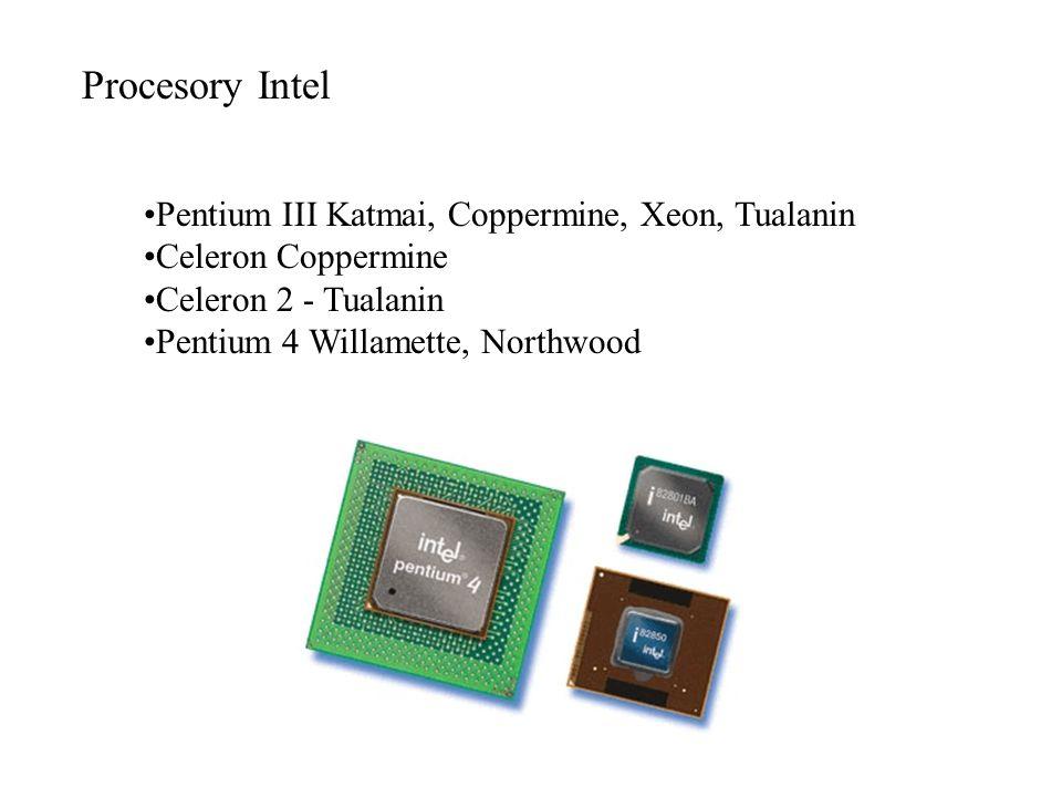 Procesory Intel Pentium III Katmai, Coppermine, Xeon, Tualanin Celeron Coppermine Celeron 2 - Tualanin Pentium 4 Willamette, Northwood