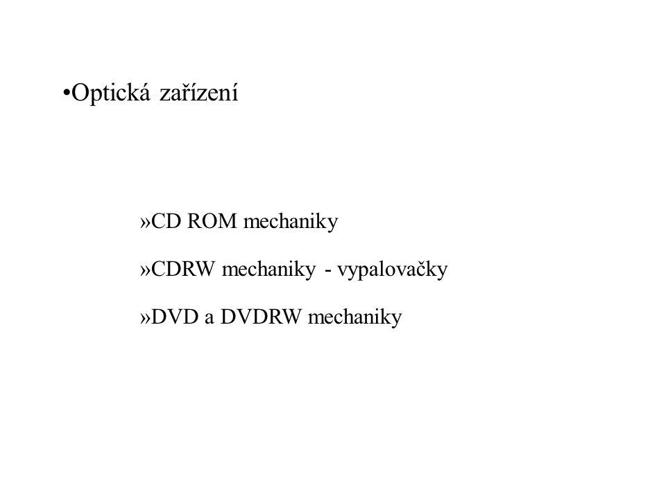 Optická zařízení »CD ROM mechaniky »CDRW mechaniky - vypalovačky »DVD a DVDRW mechaniky