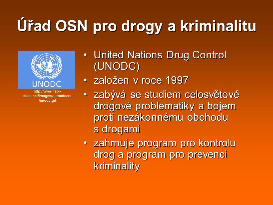 Úřad OSN pro drogy a kriminalitu United Nations Drug Control (UNODC)United Nations Drug Control (UNODC) založen v roce 1997založen v roce 1997 zabývá