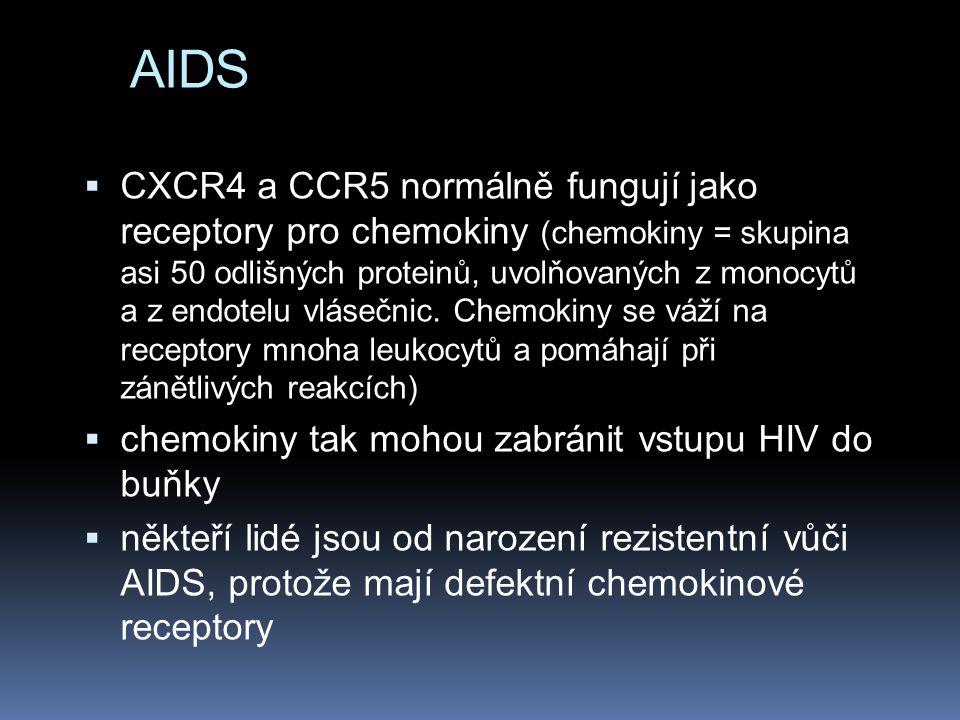 AIDS  CXCR4 a CCR5 normálně fungují jako receptory pro chemokiny (chemokiny = skupina asi 50 odlišných proteinů, uvolňovaných z monocytů a z endotelu