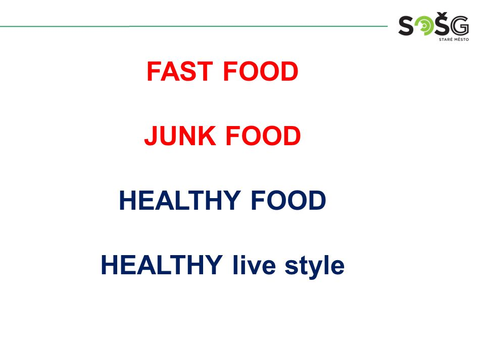 FAST FOOD JUNK FOOD HEALTHY FOOD HEALTHY live style