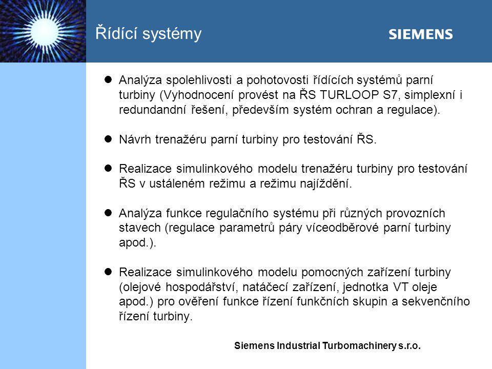 Siemens Industrial Turbomachinery s.r.o. Analýza spolehlivosti a pohotovosti řídících systémů parní turbiny (Vyhodnocení provést na ŘS TURLOOP S7, sim