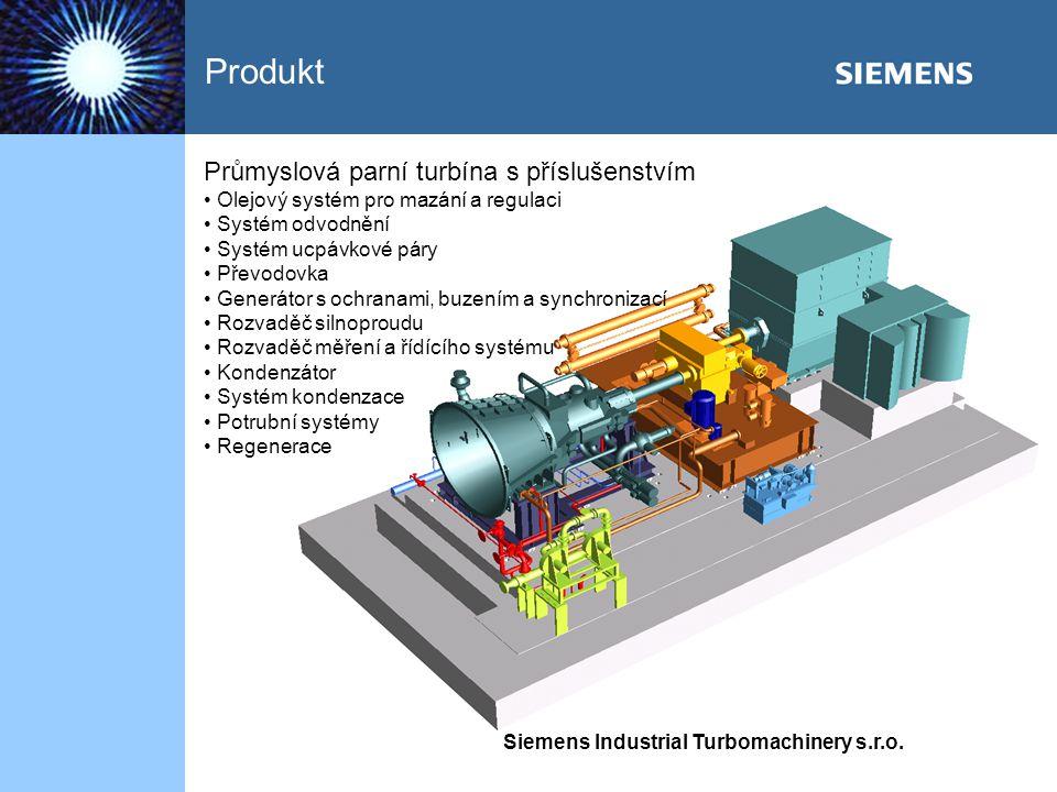 Siemens Industrial Turbomachinery s.r.o. Produkt Průmyslová parní turbína s příslušenstvím Olejový systém pro mazání a regulaci Systém odvodnění Systé