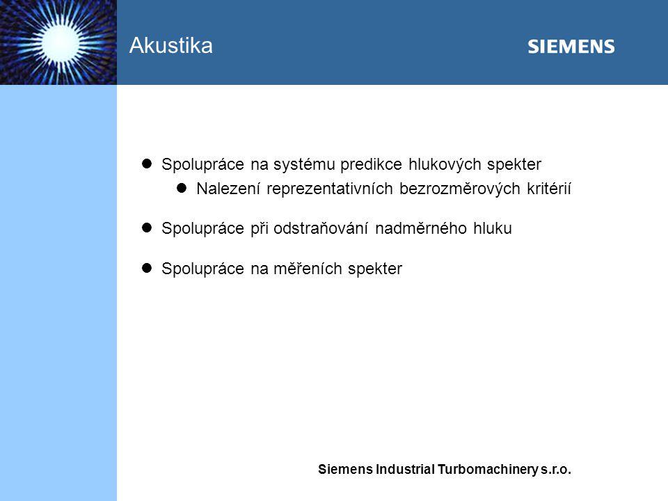 Siemens Industrial Turbomachinery s.r.o. Spolupráce na systému predikce hlukových spekter Nalezení reprezentativních bezrozměrových kritérií Spoluprác