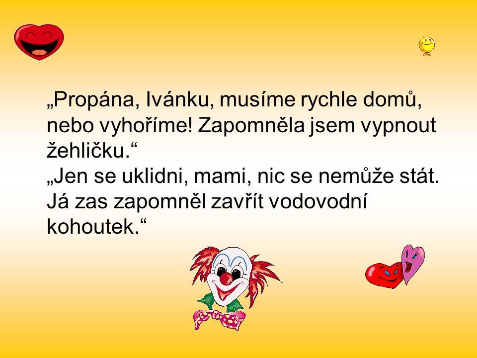 """""""Milý Ivánku, ten dopis ti píšu velmi, velmi pomalu, protože vím, že neumíš rychle číst. Tvoje Kristýnka"""""""