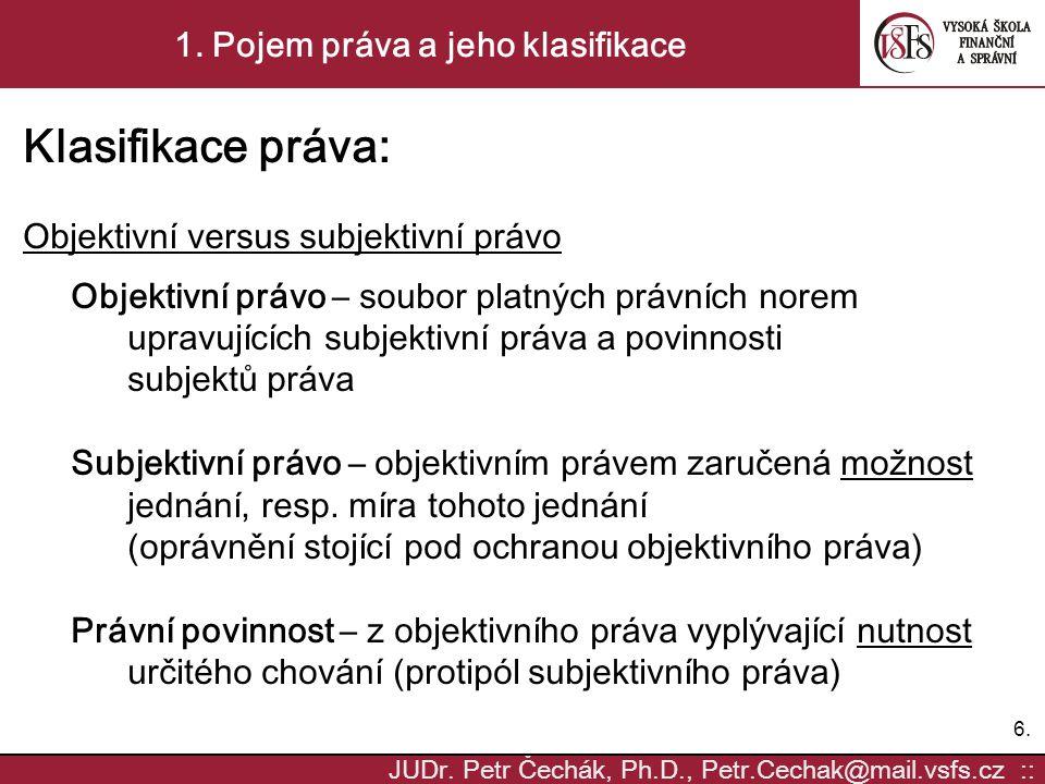 7.7.JUDr. Petr Čechák, Ph.D., Petr.Cechak@mail.vsfs.cz :: 1.