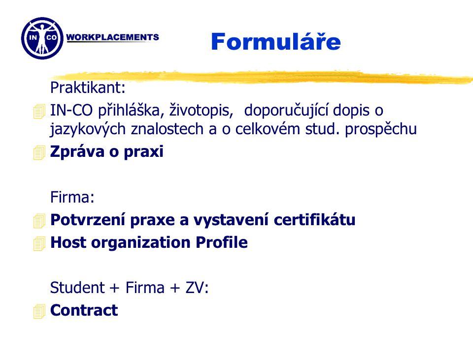 Formuláře Praktikant: 4IN-CO přihláška, životopis, doporučující dopis o jazykových znalostech a o celkovém stud.