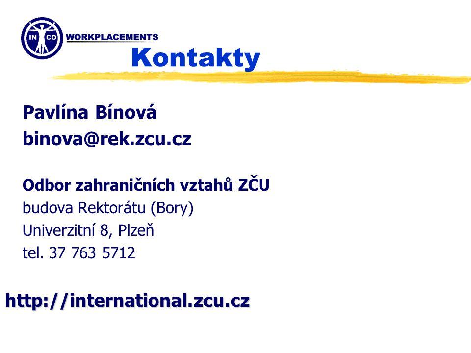 Kontakty Pavlína Bínová binova@rek.zcu.cz Odbor zahraničních vztahů ZČU budova Rektorátu (Bory) Univerzitní 8, Plzeň tel.