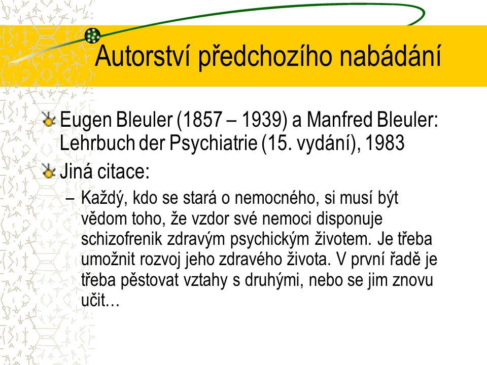 Autorství předchozího nabádání Eugen Bleuler (1857 – 1939) a Manfred Bleuler: Lehrbuch der Psychiatrie (15.