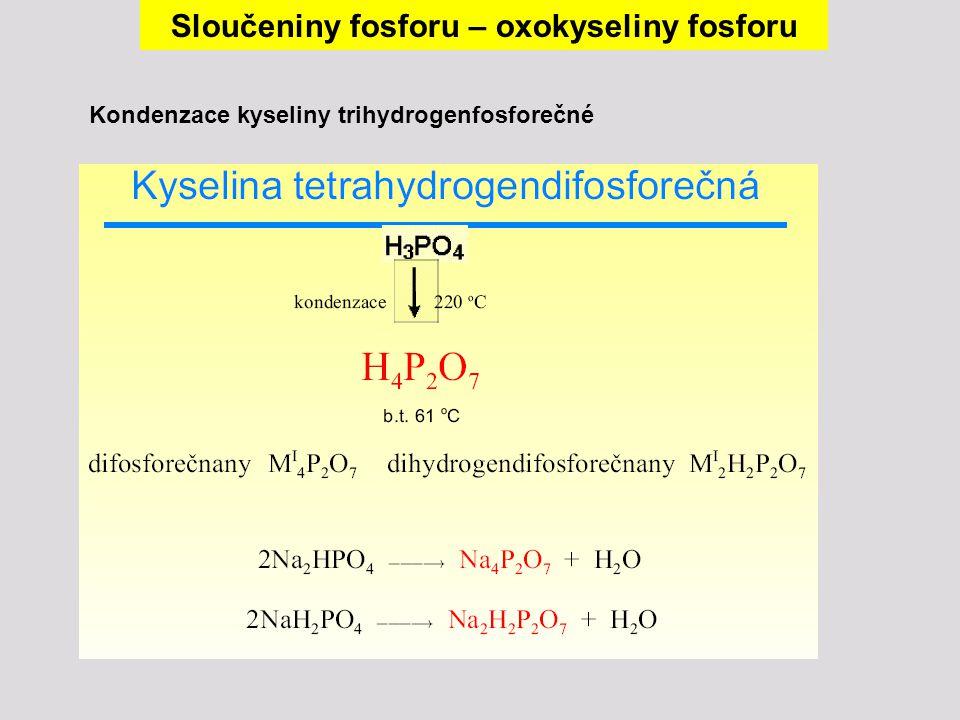 Sloučeniny fosforu – oxokyseliny fosforu Kondenzace kyseliny trihydrogenfosforečné
