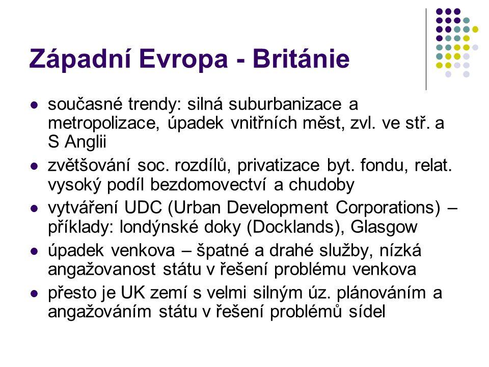 Západní Evropa - Británie současné trendy: silná suburbanizace a metropolizace, úpadek vnitřních měst, zvl. ve stř. a S Anglii zvětšování soc. rozdílů