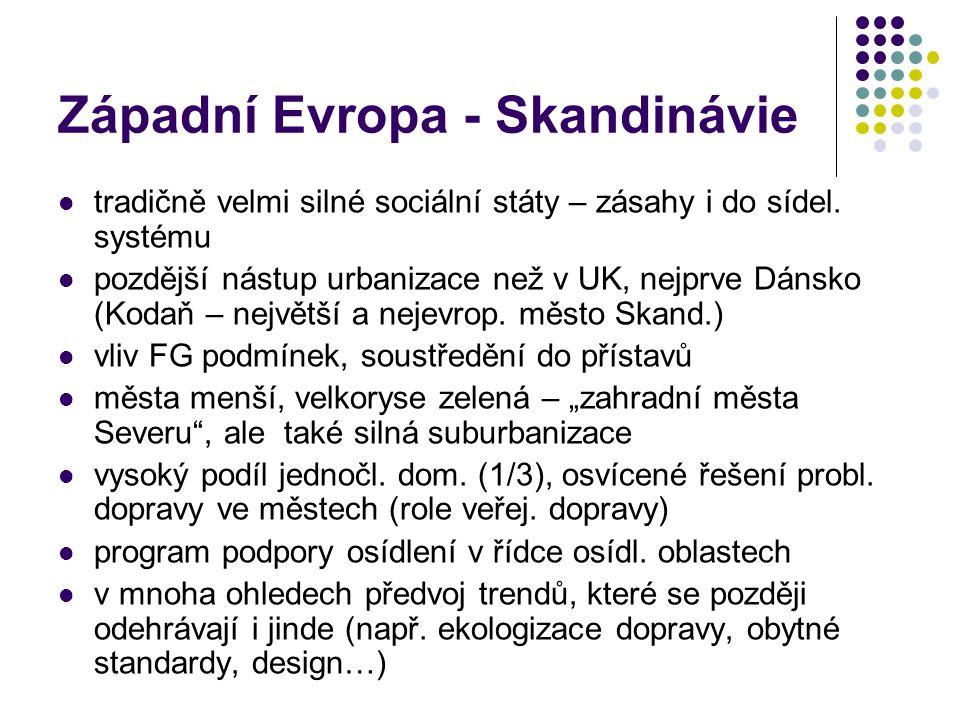 Západní Evropa - Skandinávie tradičně velmi silné sociální státy – zásahy i do sídel. systému pozdější nástup urbanizace než v UK, nejprve Dánsko (Kod