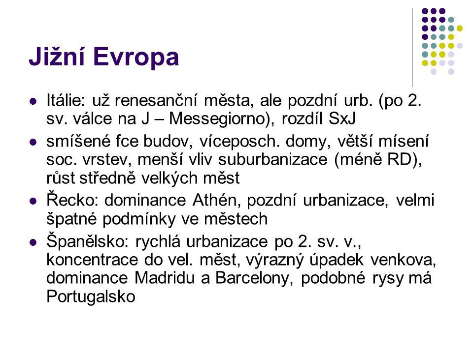 Jižní Evropa Itálie: už renesanční města, ale pozdní urb. (po 2. sv. válce na J – Messegiorno), rozdíl SxJ smíšené fce budov, víceposch. domy, větší m
