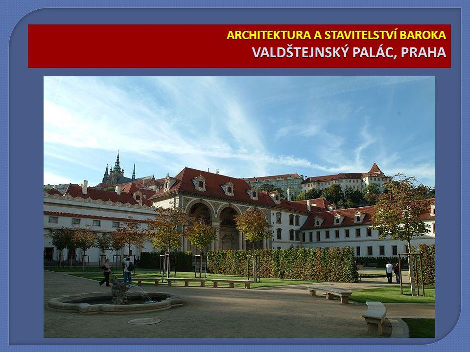 ARCHITEKTURA A STAVITELSTVÍ BAROKA VALDŠTEJNSKÝ PALÁC, PRAHA