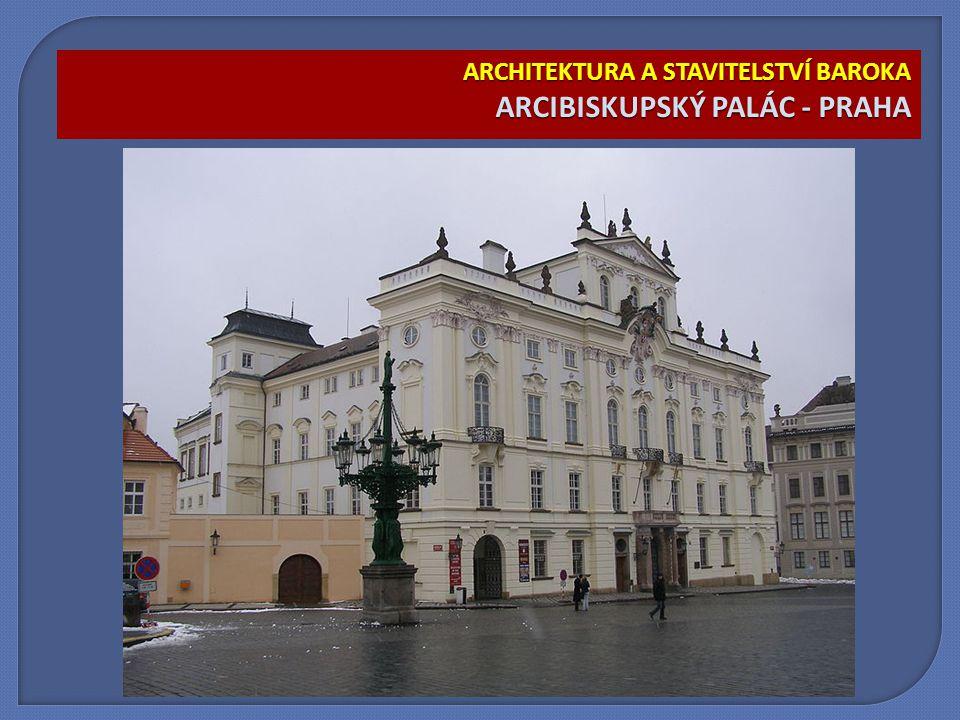 ARCHITEKTURA A STAVITELSTVÍ BAROKA ARCIBISKUPSKÝ PALÁC - PRAHA
