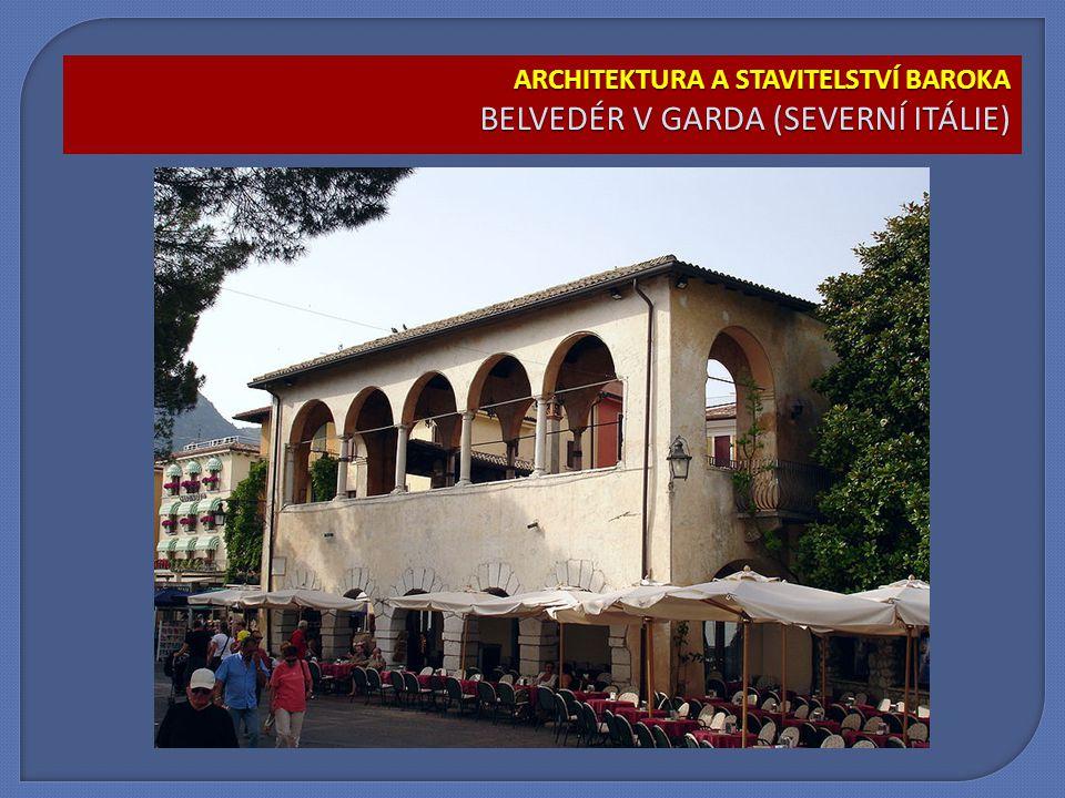 ARCHITEKTURA A STAVITELSTVÍ BAROKA BELVEDÉR V GARDA (SEVERNÍ ITÁLIE)