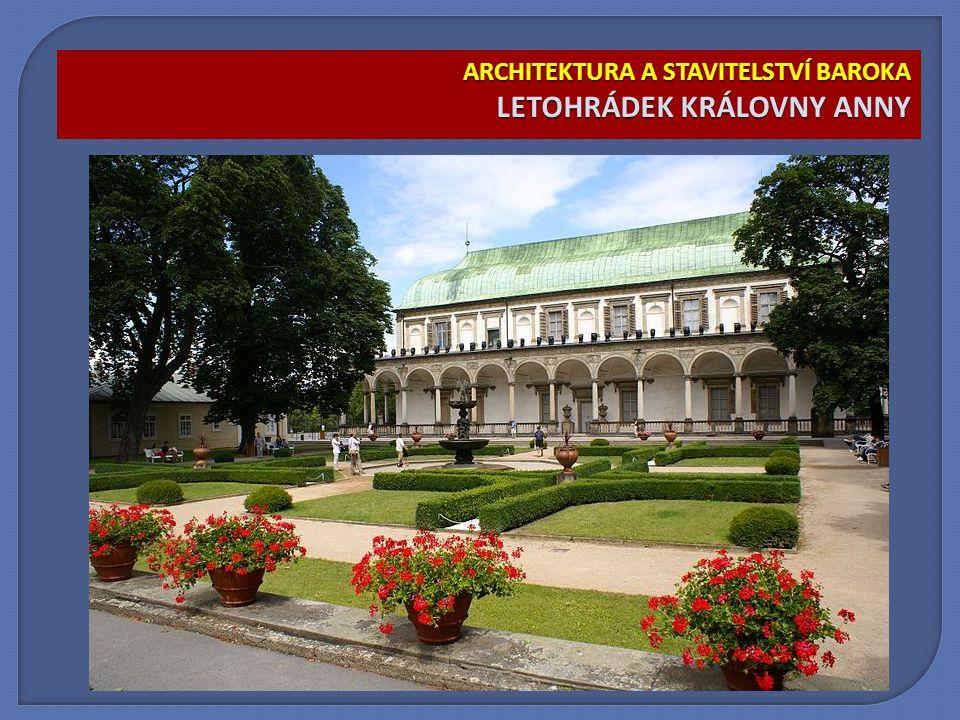 ARCHITEKTURA A STAVITELSTVÍ BAROKA LETOHRÁDEK KRÁLOVNY ANNY