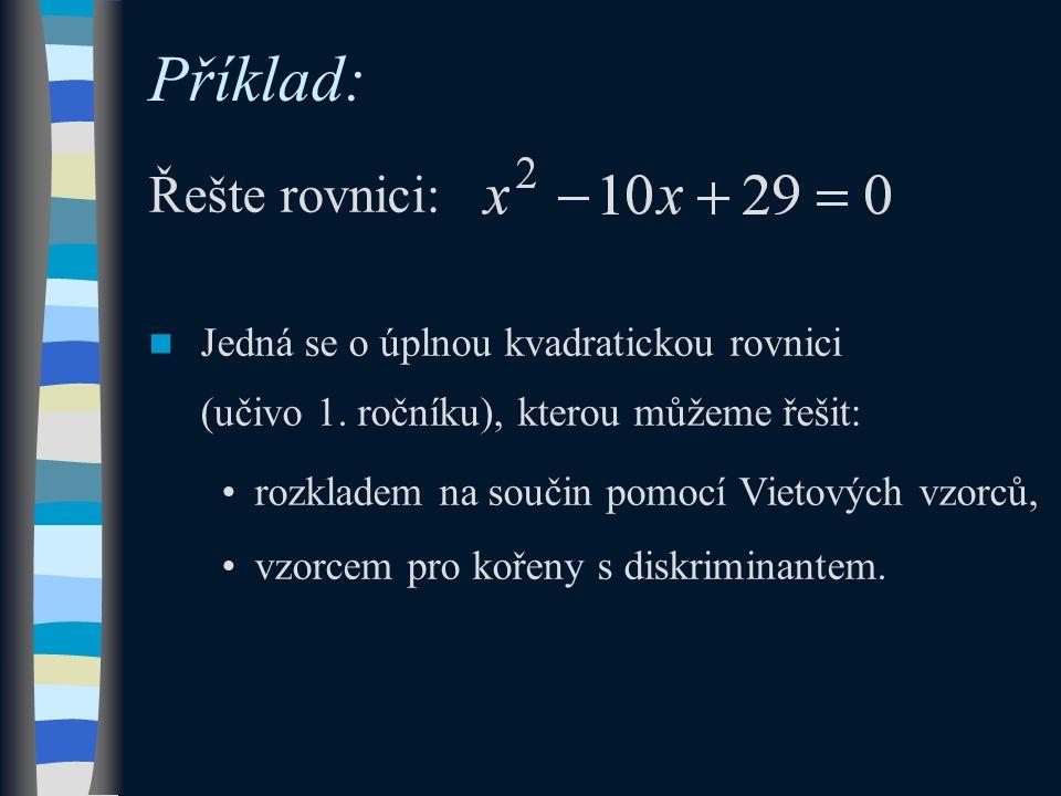 Řešte rovnici: Jedná se o úplnou kvadratickou rovnici (učivo 1.