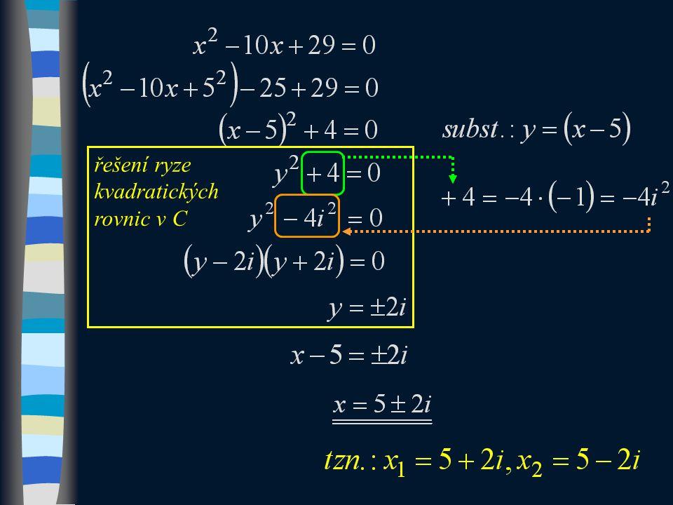 řešení ryze kvadratických rovnic v C