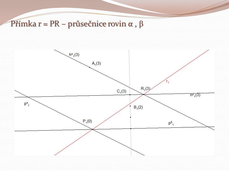 Přímka r = PR – průsečnice rovin α, β