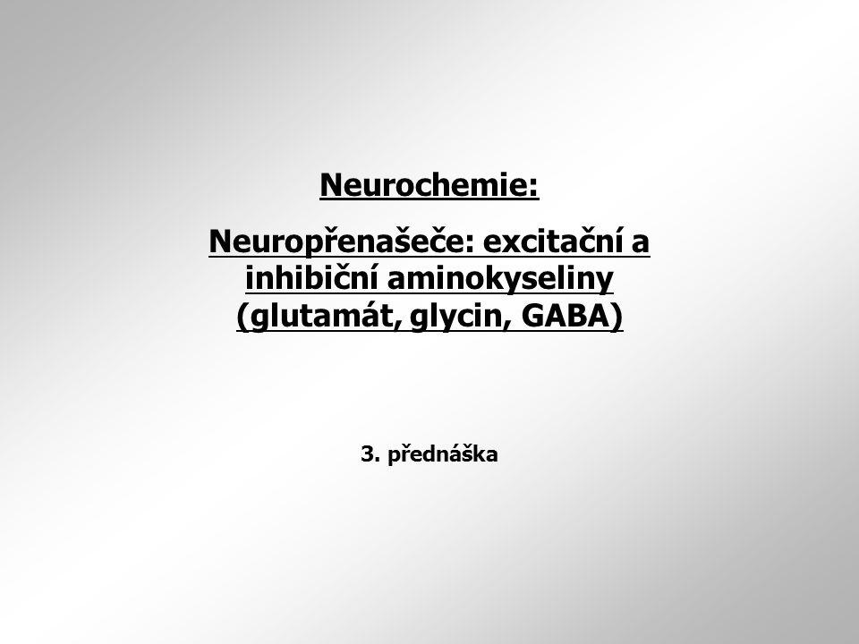 GABA (kyselina  -aminomáselná)  GABA = hlavním inhibičním neuropřenašeč savčího CNS  GABAergní neurony zahrnují velmi různorodě skupiny neuronů (interneurony inhibiční až neurony projekční)  GABA jako neuropřenašeč ryze inhibiční, který hyperpolarizuje membrány postsynaptických buněk.