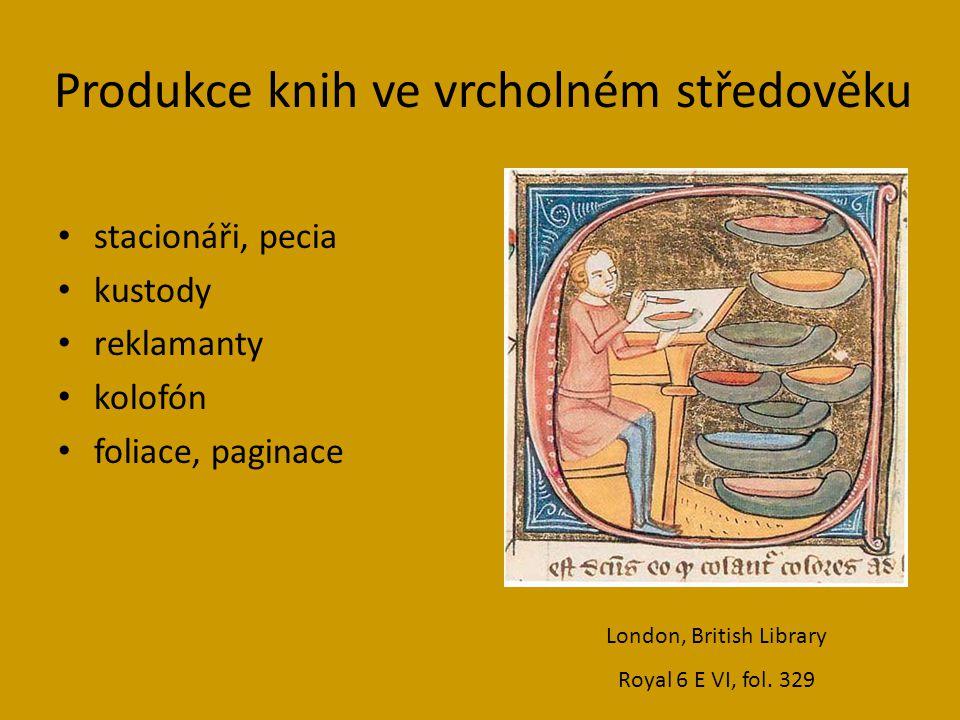 Produkce knih ve vrcholném středověku stacionáři, pecia kustody reklamanty kolofón foliace, paginace London, British Library Royal 6 E VI, fol.