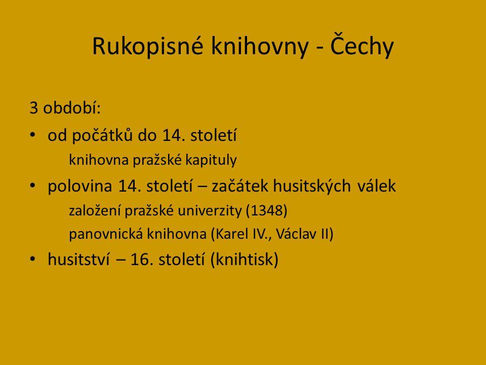 3 období: od počátků do 14.století knihovna pražské kapituly polovina 14.