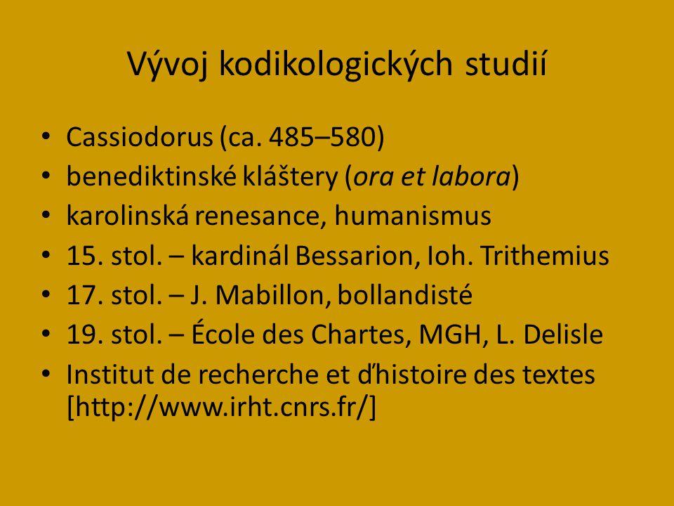 Vývoj kodikologických studií Cassiodorus (ca.