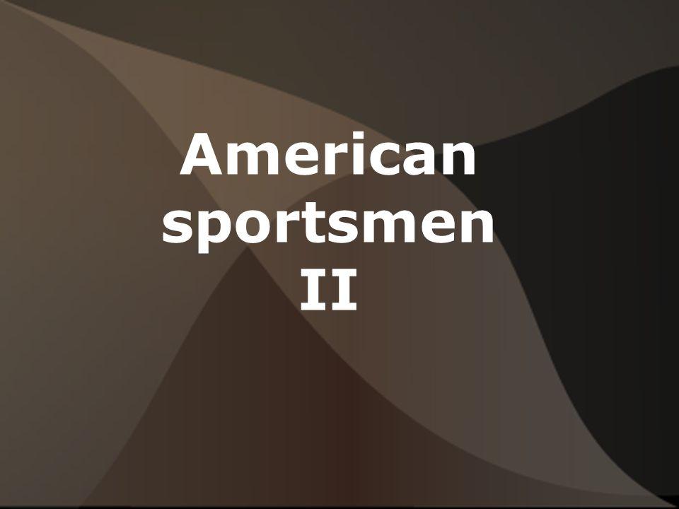 American sportsmen II