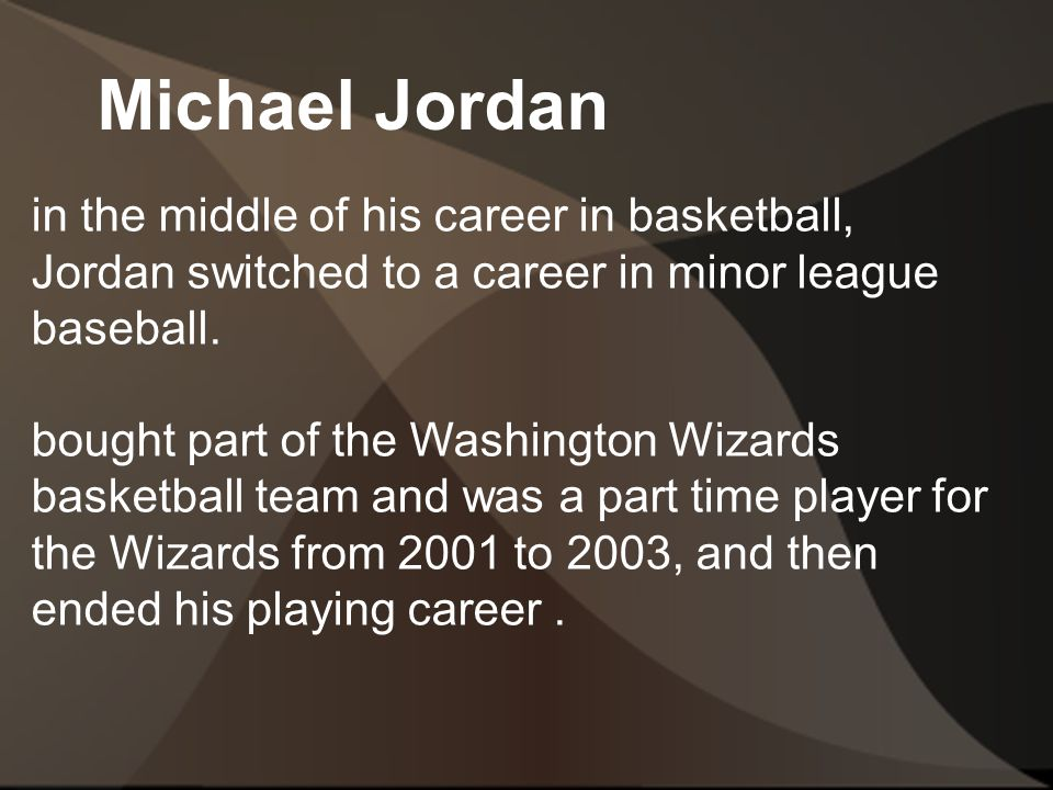 in the middle of his career in basketball, Jordan switched to a career in minor league baseball.