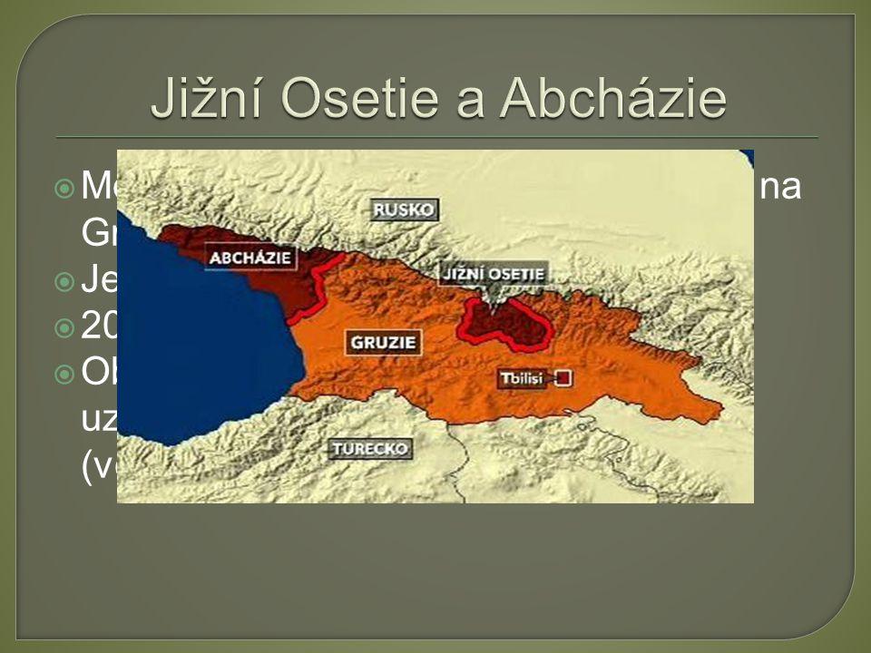 """ Mezi lety 1991-92 vyhlašují nezávislost na Gruzii → Válka  Jedná se o autonomní republiky  2008 obnovení konfliktu  Oblasti uhájili svoji """"nezávi"""