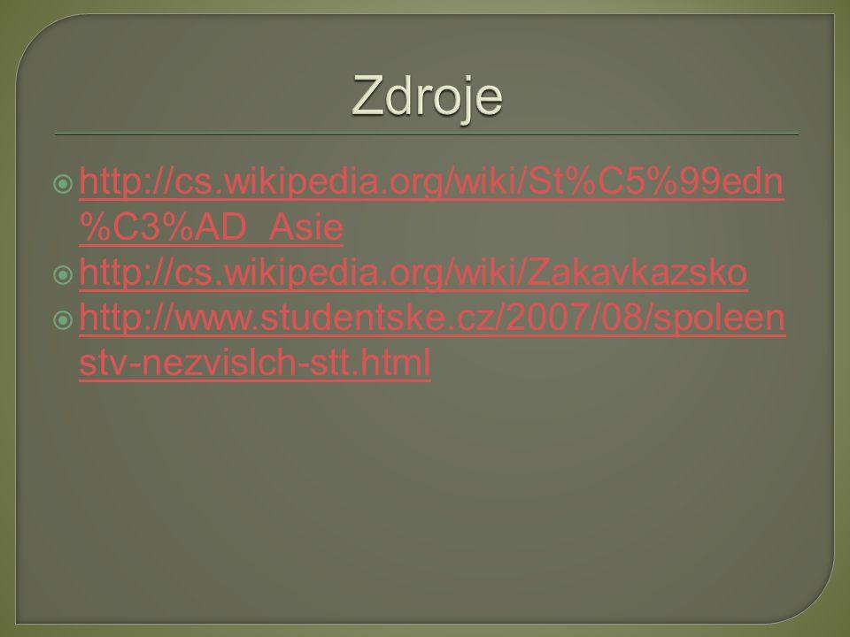  http://cs.wikipedia.org/wiki/St%C5%99edn %C3%AD_Asie http://cs.wikipedia.org/wiki/St%C5%99edn %C3%AD_Asie  http://cs.wikipedia.org/wiki/Zakavkazsko