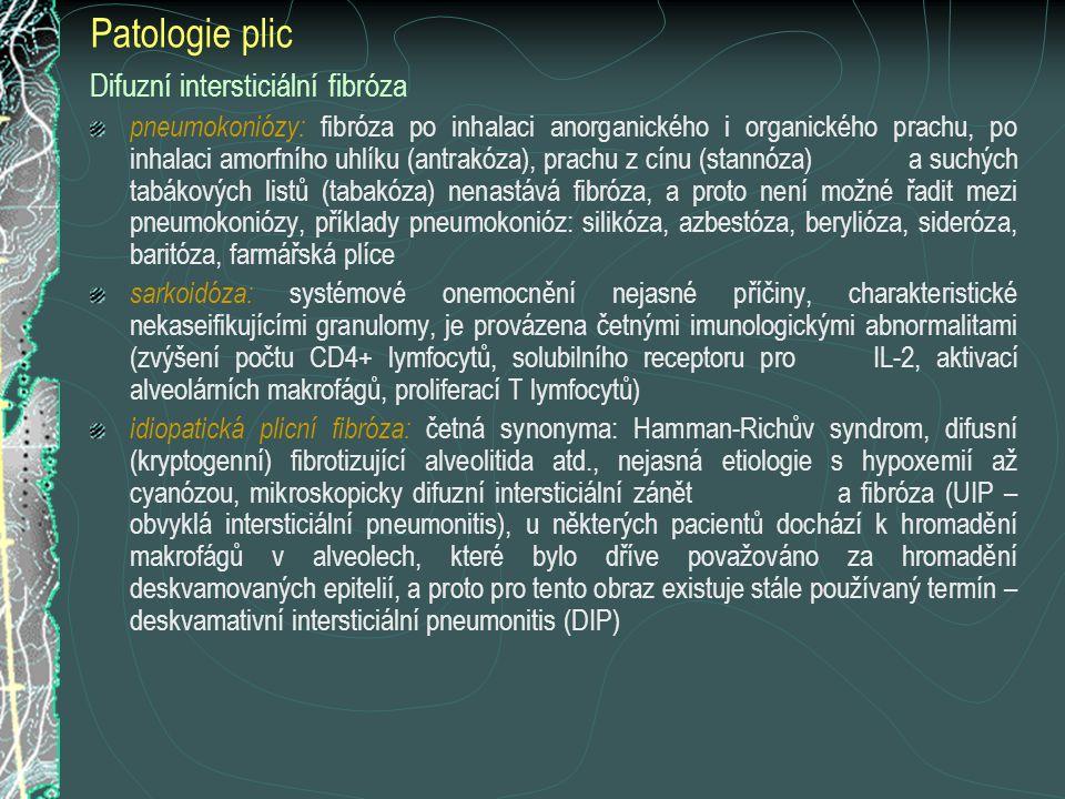Patologie plic Difuzní intersticiální fibróza pneumokoniózy: fibróza po inhalaci anorganického i organického prachu, po inhalaci amorfního uhlíku (ant
