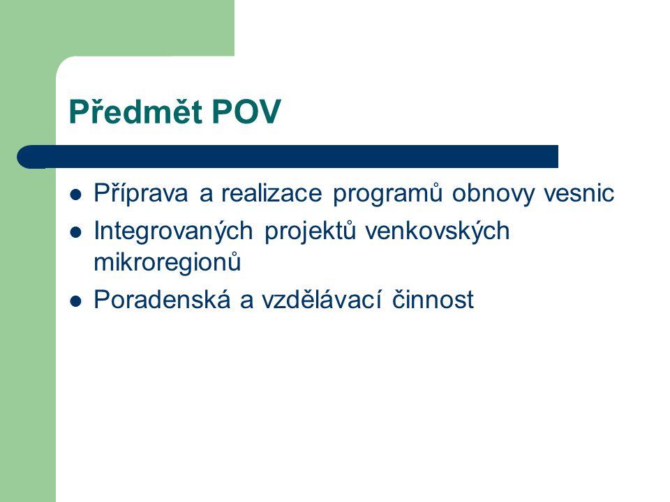 Předmět POV Příprava a realizace programů obnovy vesnic Integrovaných projektů venkovských mikroregionů Poradenská a vzdělávací činnost