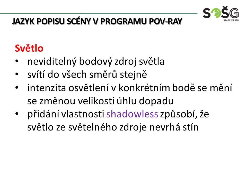 Světlo Upraveno: POV-Ray.In: Wikipedia: the free encyclopedia [online].
