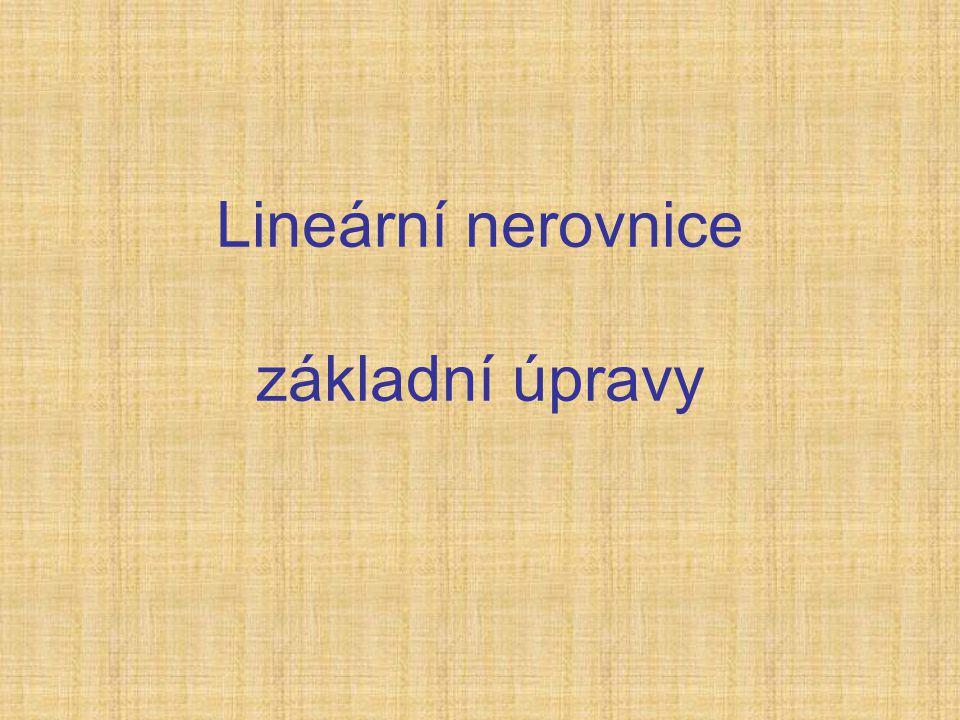 Lineární nerovnice základní úpravy