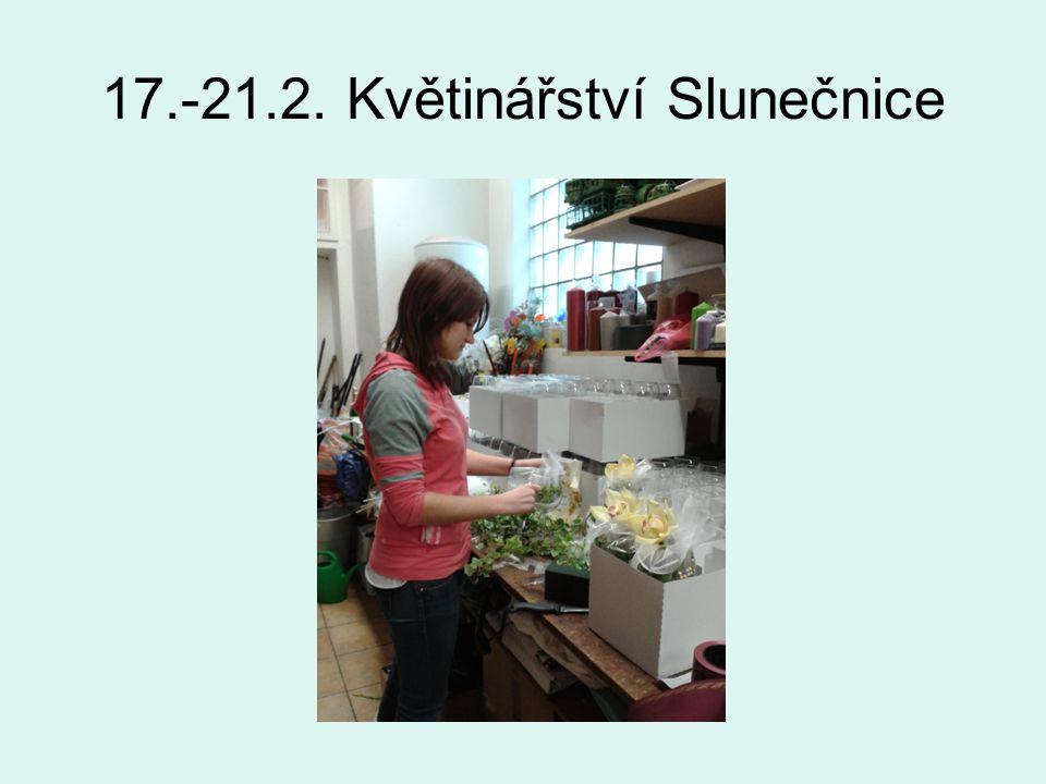 17.-21.2. Květinářství Slunečnice