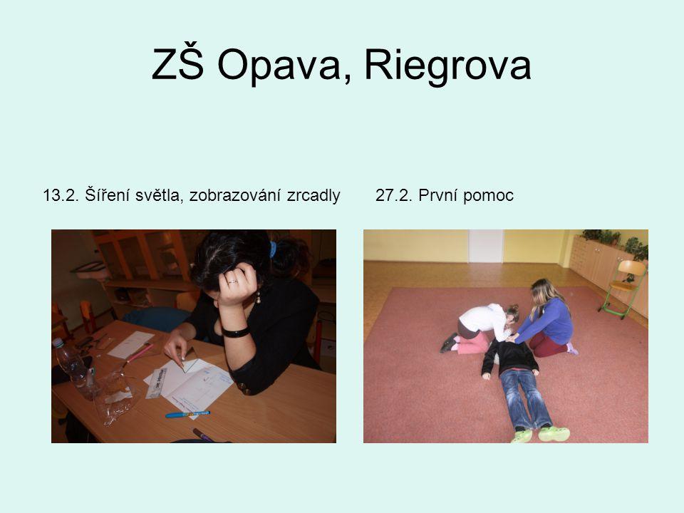 ZŠ Opava, Riegrova 13.2. Šíření světla, zobrazování zrcadly27.2. První pomoc