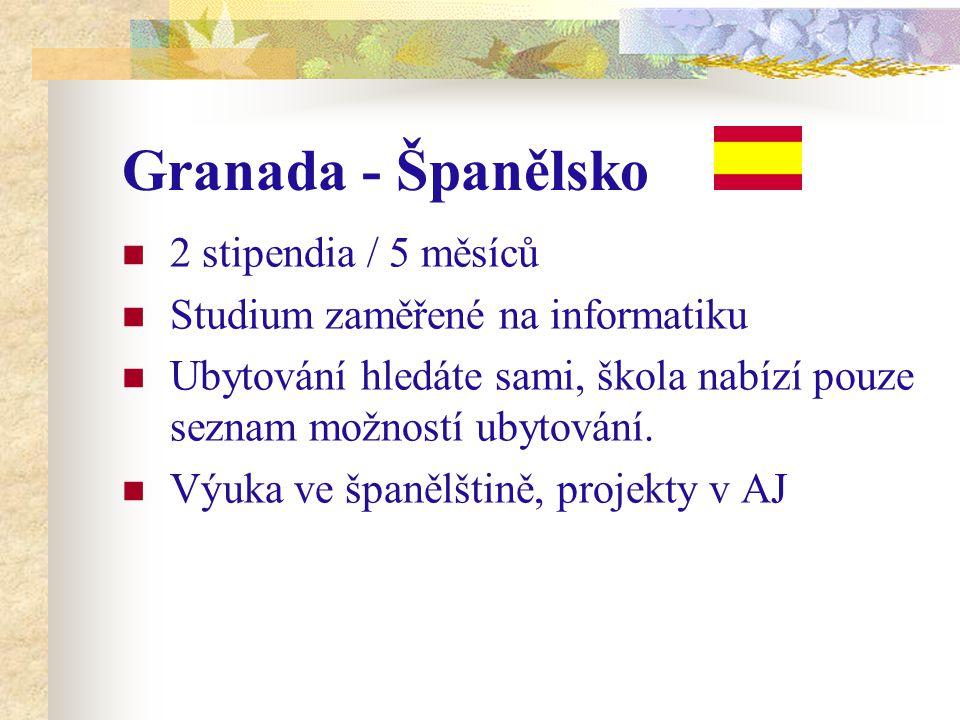 Granada - Španělsko 2 stipendia / 5 měsíců Studium zaměřené na informatiku Ubytování hledáte sami, škola nabízí pouze seznam možností ubytování.