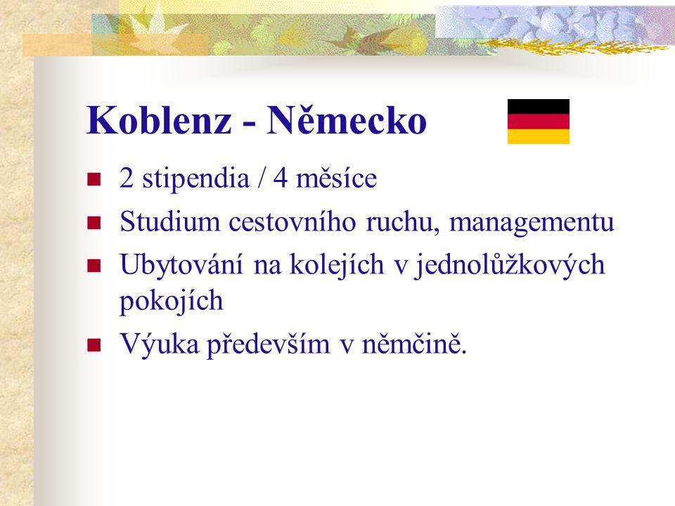 Koblenz - Německo 2 stipendia / 4 měsíce Studium cestovního ruchu, managementu Ubytování na kolejích v jednolůžkových pokojích Výuka především v němčině.