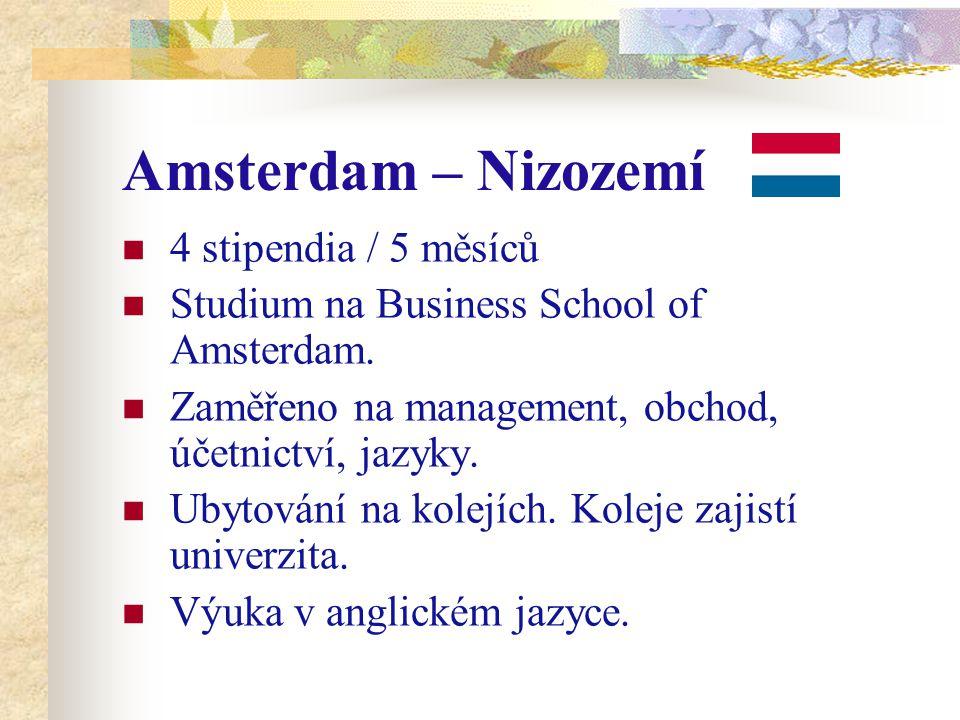 Amsterdam – Nizozemí 4 stipendia / 5 měsíců Studium na Business School of Amsterdam. Zaměřeno na management, obchod, účetnictví, jazyky. Ubytování na