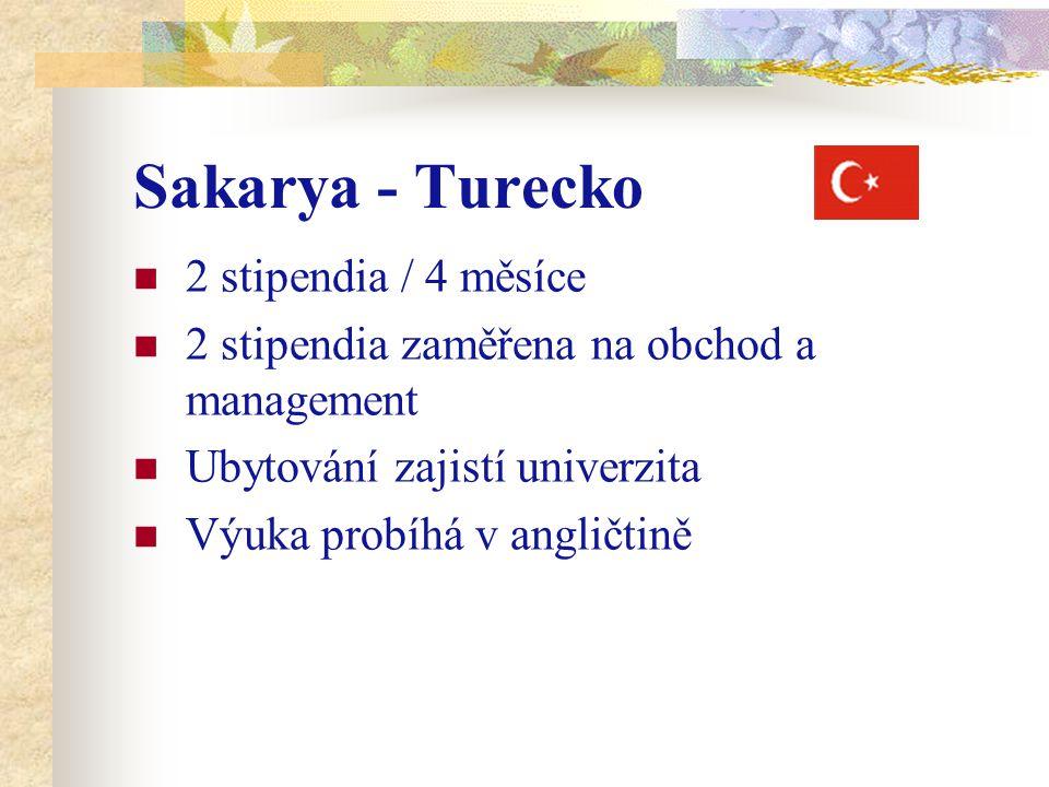 Sakarya - Turecko 2 stipendia / 4 měsíce 2 stipendia zaměřena na obchod a management Ubytování zajistí univerzita Výuka probíhá v angličtině
