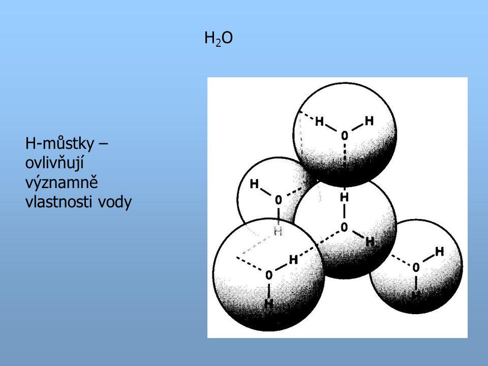 H2OH2O H-můstky – ovlivňují významně vlastnosti vody