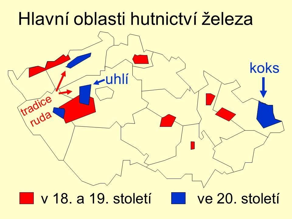 Hlavní oblasti hutnictví železa v 18. a 19. století koks uhlí tradice ruda ve 20. století