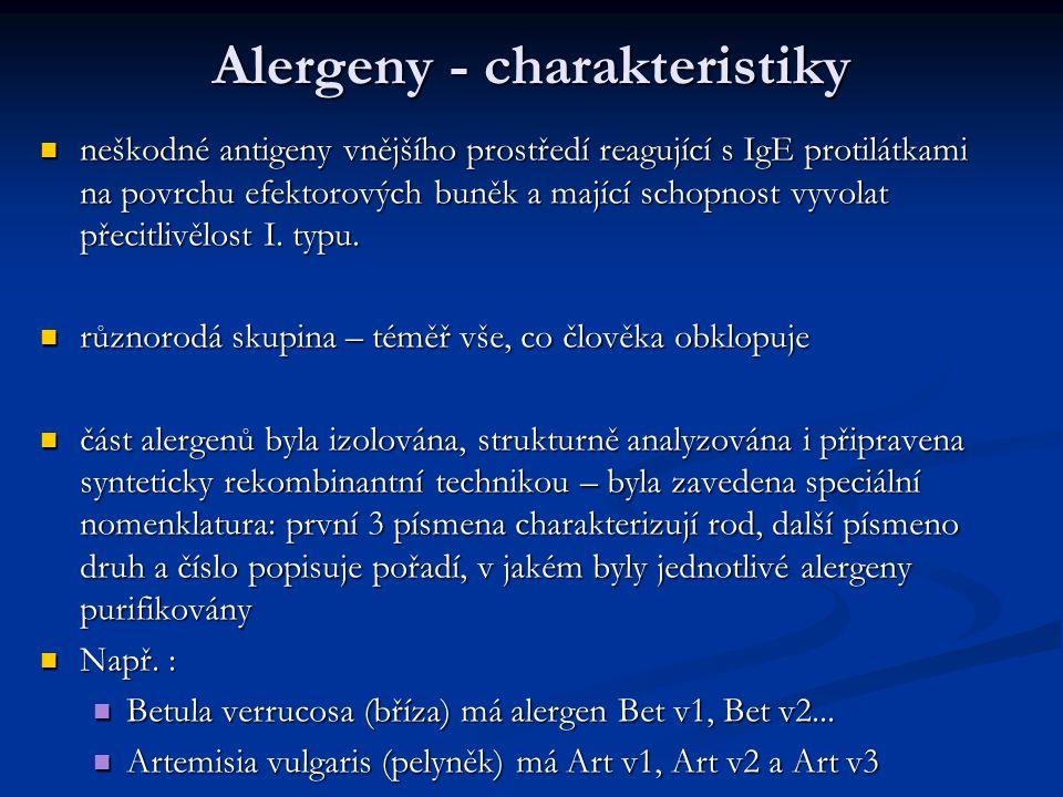Alergeny - charakteristiky neškodné antigeny vnějšího prostředí reagující s IgE protilátkami na povrchu efektorových buněk a mající schopnost vyvolat