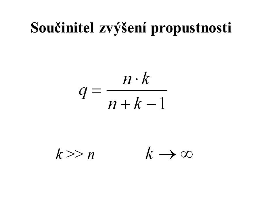 Součinitel zvýšení propustnosti k >> n