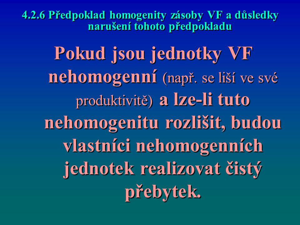 4.2.6 Předpoklad homogenity zásoby VF a důsledky narušení tohoto předpokladu Pokud jsou jednotky VF nehomogenní (např.