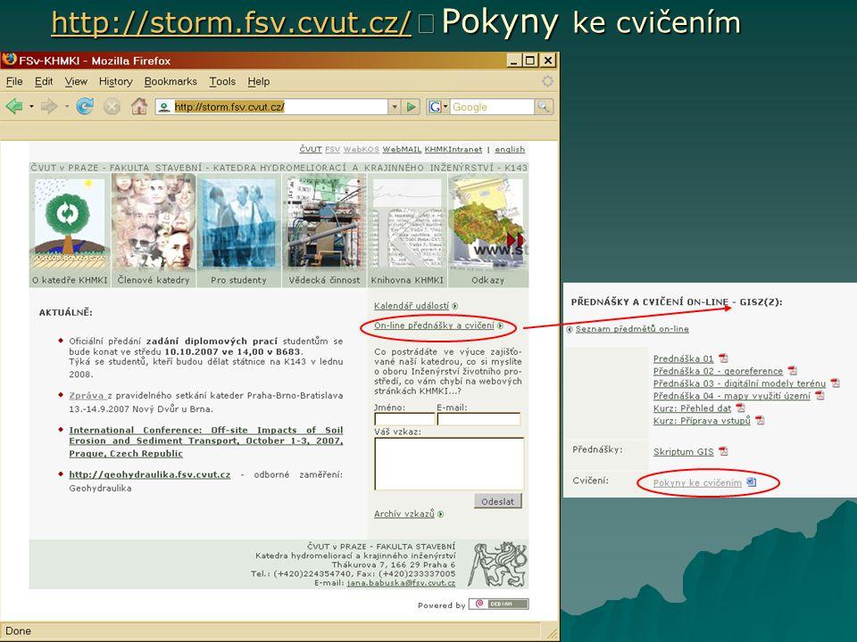 http://storm.fsv.cvut.cz/ http://storm.fsv.cvut.cz/  Pokyny ke cvičením http://storm.fsv.cvut.cz/