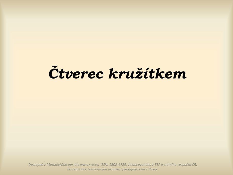 Čtverec kružítkem Dostupné z Metodického portálu www.rvp.cz, ISSN: 1802-4785, financovaného z ESF a státního rozpočtu ČR. Provozováno Výzkumným ústave