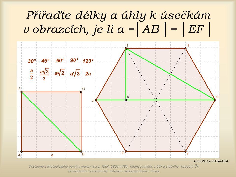 Přiřaďte délky a úhly k úsečkám v obrazcích, je-li a =│AB │= │EF │ Dostupné z Metodického portálu www.rvp.cz, ISSN: 1802-4785, financovaného z ESF a s